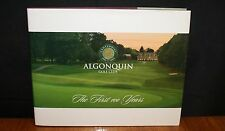 ALGONQUIN GOLF CLUB, THE FIRST 100 YEARS By Jim Healey HC in DJ