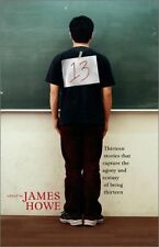 13: Thirteen Stories That Capture the Agony and Ecstasy of Being Thirteen by How