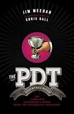 The PDT Cocktail Book: The Complete Bartender's Guide from the Celebrated Speake