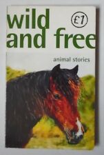 WILD AND FREE ANIMAL STORIES STORIES CHOSEN BY WENDY COOLING PB BOOK 1997