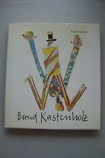 Bernd Kastenholz Monographie von Rudolf Greiner