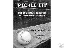 PICKLE IT! Minor League Baseball in Carrollton, GA book