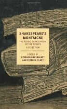 Shakespeare's Montaigne: The Florio Translation of the Essays by Michel...