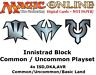 MTGO Magic Online Innistrad Block 4xCommon/Uncommon/Land Playset ISD DKA AVR