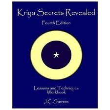 Kriya Secrets Revealed : Complete Lessons and Techniques by J. Stevens (2013,...