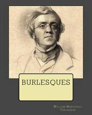 Burlesques by William Makepeace Thackeray (1869, Paperback)