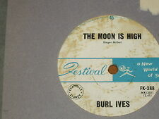 """BURL IVES *RARE 7"""" 45 ' THE MOON IS HIGH ' 1963 G+"""