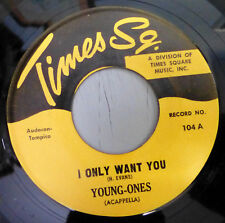 YOUNG -ONES I only want you / Over the rainbow TIMES SQ (2nd) Doowop F3299