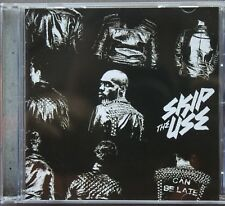 "SKIP THE USE ""Can be late"" CD"