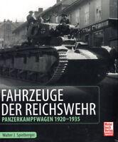 Fahrzeuge der Reichswehr - Panzerkampfwagen 1920-1935 (Walter J. Spielberger)