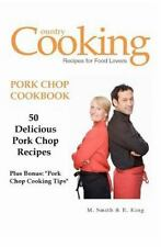 Pork Chop Cookbook : 50 Delicious Pork Chop Recipes Plus Bonus: Pork Chop...