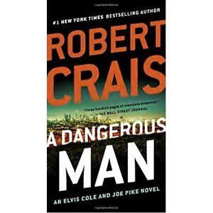 A Dangerous Man (Elvis Cole and Joe Pike Novel) - Paperback / softback NEW Crais