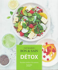 DETOX BON & SAIN fait maison recettes testées à la maison livre Hachette