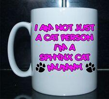 I'M Not Just A Cat Person i'm A Sphynx cat Mummy Printed Mug - Gift Present