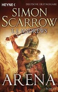 Arena: Roman von Scarrow, Simon, Andrews, T. J. | Buch | Zustand gut