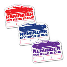 3X Reminder My Rego Is Due Sticker Decal Car Automotive Fuel Racing #7041EN