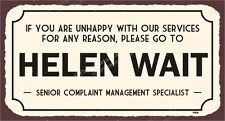 (VMA-G-1226) Helen Wait Customer Service Funny Vintage Tin Sign