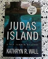 JUDAS ISLAND by KATHRYN R. WALL SIGNED (A BAY TANNER MYSTERY) HILTON HEAD HC