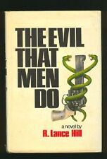 The evil that men do by R. Lance Hill  hardcover dj