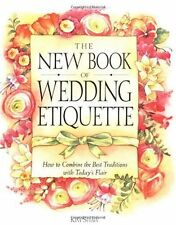 The New Book of Wedding Etiquette: How to Combine the Best Traditions with Today