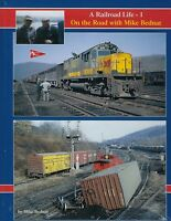 A RAILROAD LIFE, Vol. 1: On the Road with Mike Bednar - (NEW BOOK)