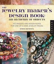 The Jewelry Maker's Design Book : An Alchemy of Objects - Techniques and...