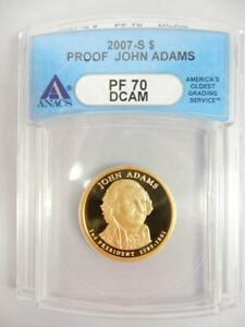 2007-S PROOF ADAMS PRESIDENTIAL $, ANACS PF70 DCAM   #K77
