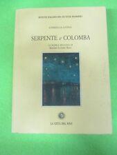 book libro SERPENTE E COLOMBA gabriella lavina LA CITTA' DEL SOLE 1994 (L18)