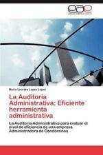 La Auditoria Administrativa: Eficiente Herramienta Administrativa (Paperback or