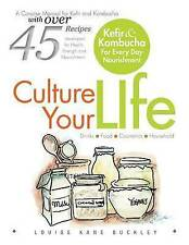 Culture Your Life : Kefir and Kombucha for Every Day Nourishment