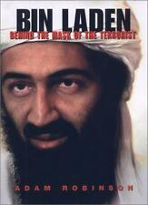 Bin Laden: Behind the Mask of the Terrorist By Adam Robinson. 9781559706407