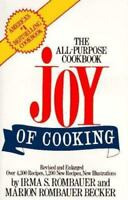 The Joy of Cooking : The All-Purpose Cookbook by Irma S. Rombauer and Marion...