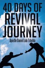 40 Days of Revival Journey by Apostle Daniel Lubi Tshehla (2014, Paperback)