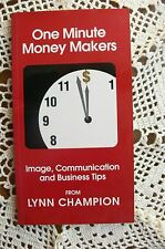 One Minute Money Makers - Image, Communication & Business Tips by Lynn Champion