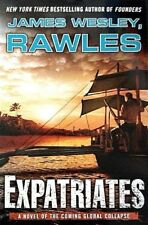 Expatriates : A Novel of the Coming Global Collapse by James Wesley Rawles, 2013