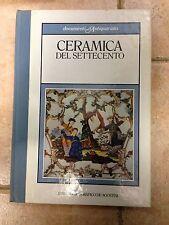 Ceramica del Settecento Documenti d'Antiquariato Istituto Geografico De Agostini