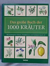 Das große Buch der 1000 Kräuter, Heilpflanzen und Gewürze von A-Z