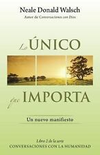 Lo unico que importa: (The Only Thing That Matters--Spanish-language-ExLibrary