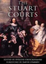 The Stuart Courts,David Starkey, Eveline Cruickshanks