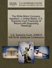 The White Motor Company, Appellant, V. United States. U.S. Supreme Court Tran...
