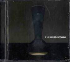 E-QUAD  -  No Smoke    (CD)