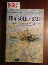 """TRA SOLE E SALE - LAMUSTA, NARDONE - AMICI DELLA """"A. DE LEO"""" - 2000"""
