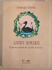 LIBRO - AMBROGIO ORLANDO - LUCKY STRIKE fiabe ecologiche - NAVARRA EDITORE 2011