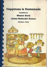 *HOUSTON TX 1981 MISSION BEND METHODIST CHURCH COOK BOOK *HAPPINESS IS HOMEMADE