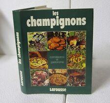 Champignons. Connaissance et gastronomie.F.& T.RARIS.Larousse TB2