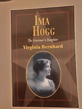 Ima Hogg: The Governor's Daughter by Virginia Bernhard **Autographed**