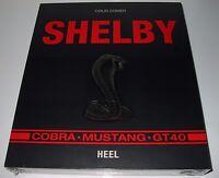 Bildband Shelby Cobra Mustang GT40 / GT 40 Colin Comer Heel Buch NEU!