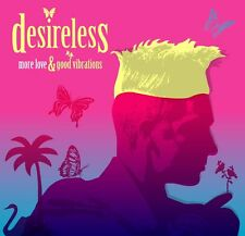 DESIRELESS- MORE LOVE AND GOOD VIBRATIONS- COFFRET 2 CD+ LIVRET 24 PAGES