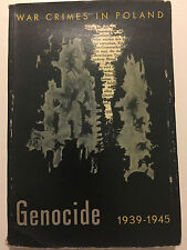 RARE BOOK WWII WAR CRIMES IN POLAND GENOCIDE 1939-1945 DURING NAZI REGIME 1st ED