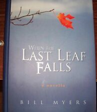 When the Last Leaf Falls by Bill Myers (2001, Hardcover)